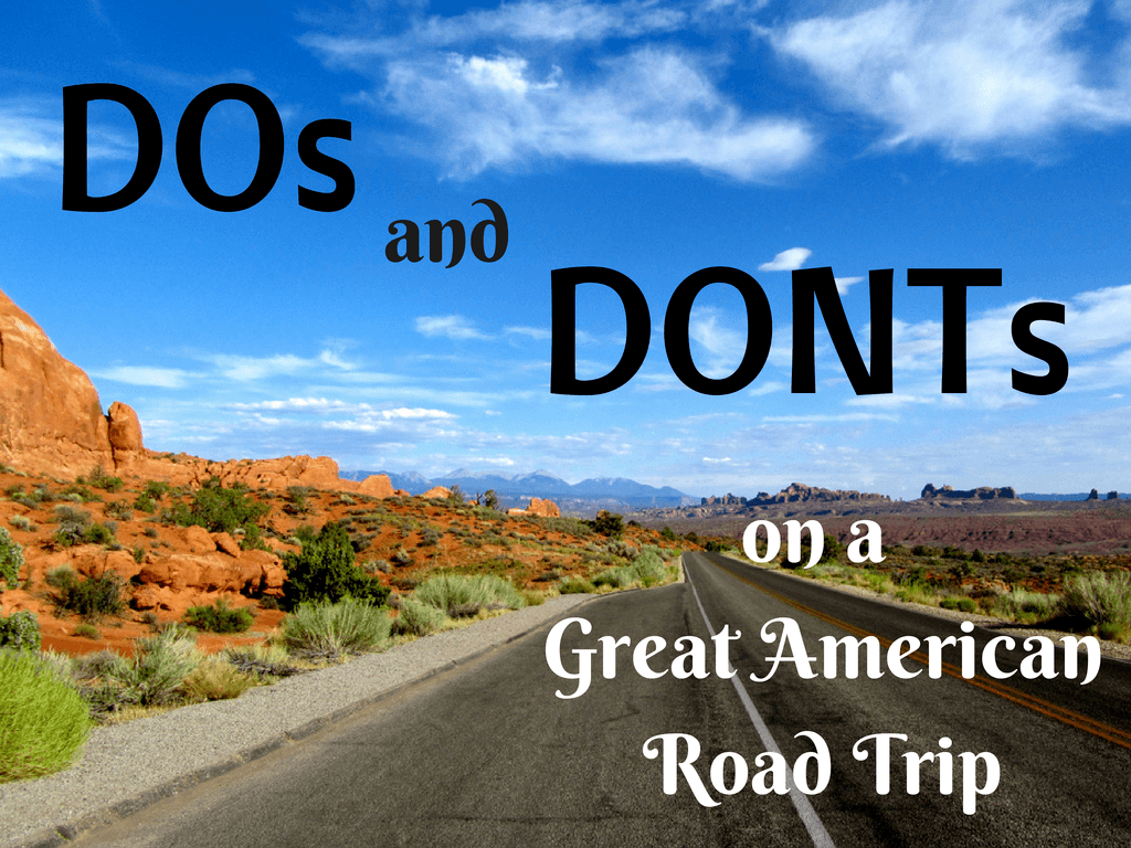 0826b31f3498d DOs and DON Ts on a Great American Road Trip