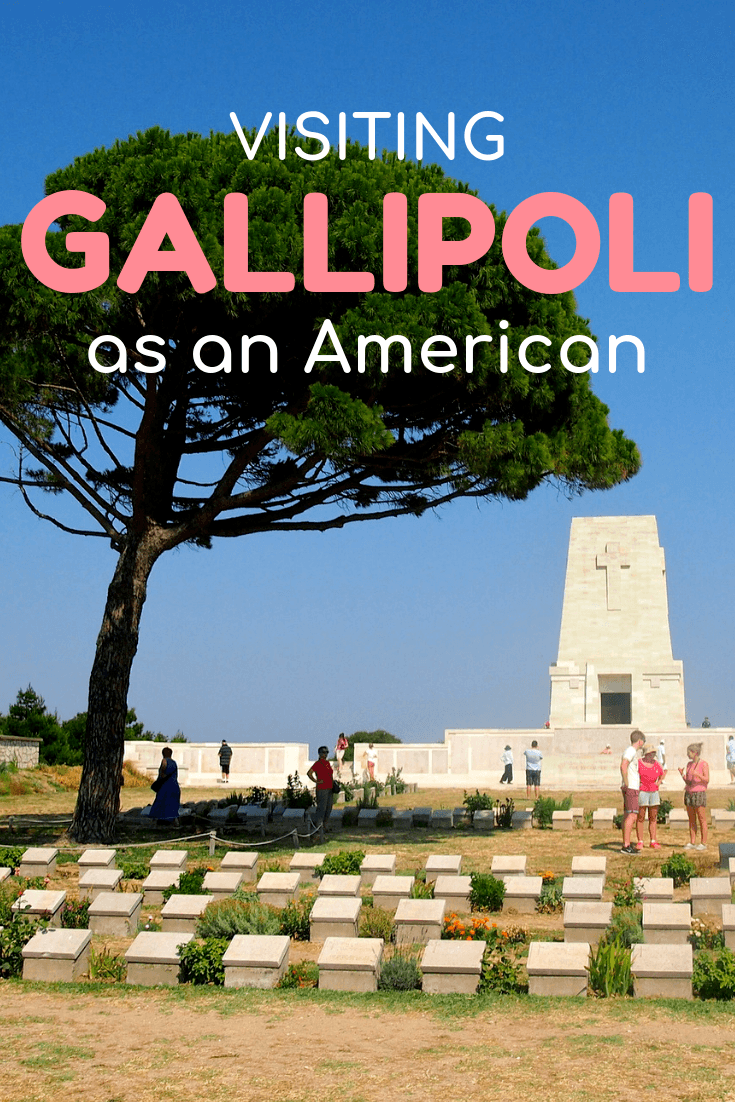 Visiting Gallipoli battlefields and cemeteries as an American