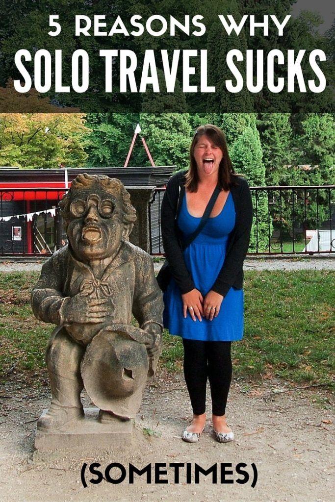 5 Reasons Why Solo Travel Sucks