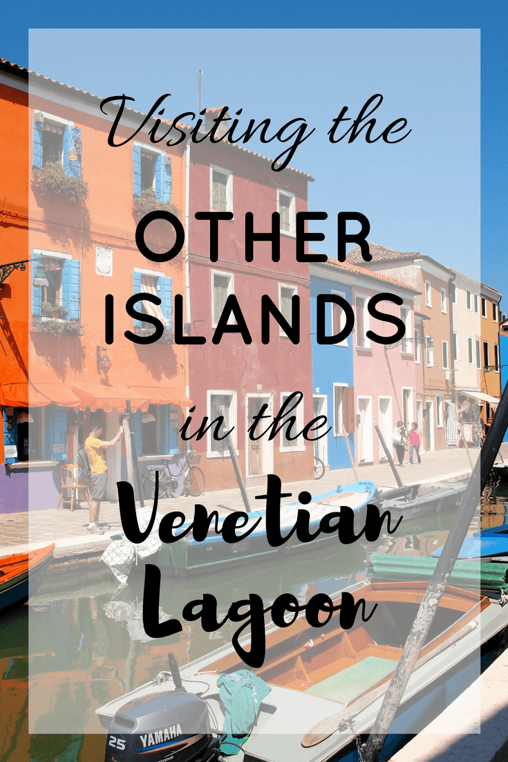 Visiting the other islands in the Venetian Lagoon