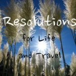 Resolutions for Life and Travel in 2014