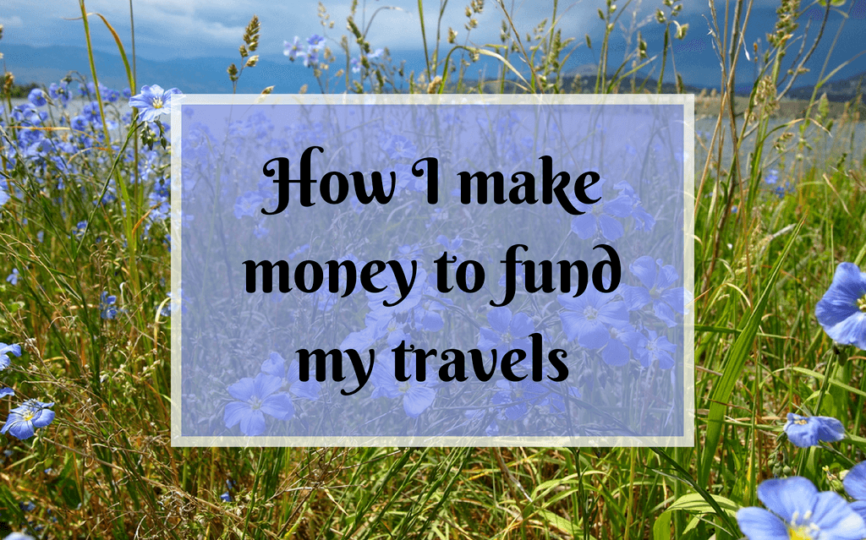 How I Make Money to Travel the World