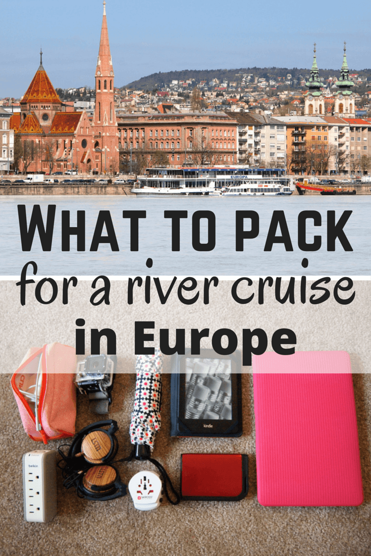 What to pack for a river cruise in Europe | www.dangerous-business.com