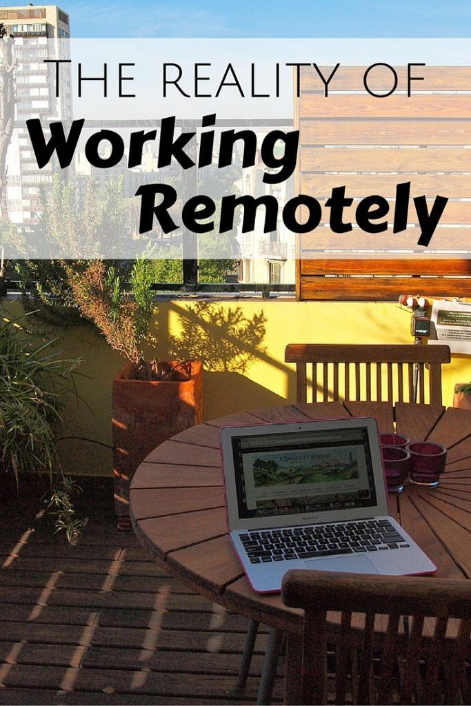 The Reality of Working Remotely
