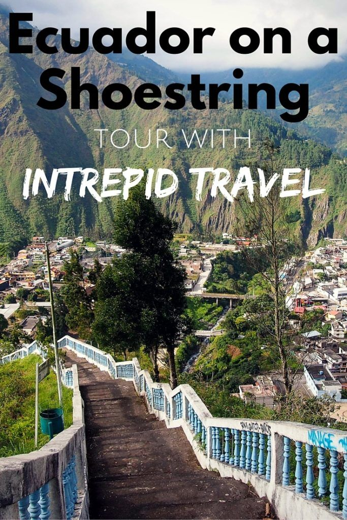 Ecuador on a Shoestring tour with Intrepid Travel