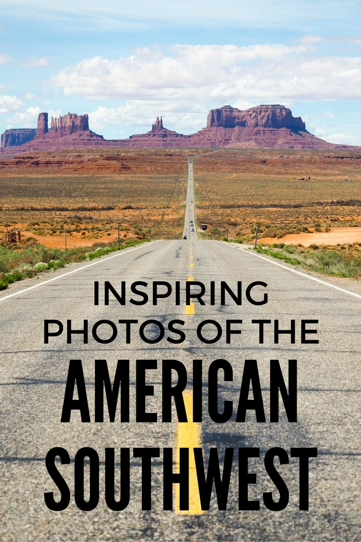 Inspiring photos from the American Southwest