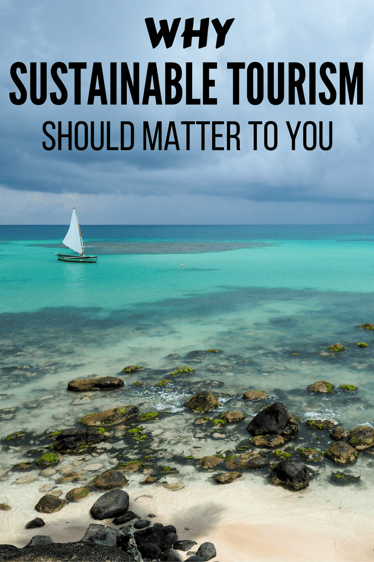Why Sustainable Tourism Should Matter to You