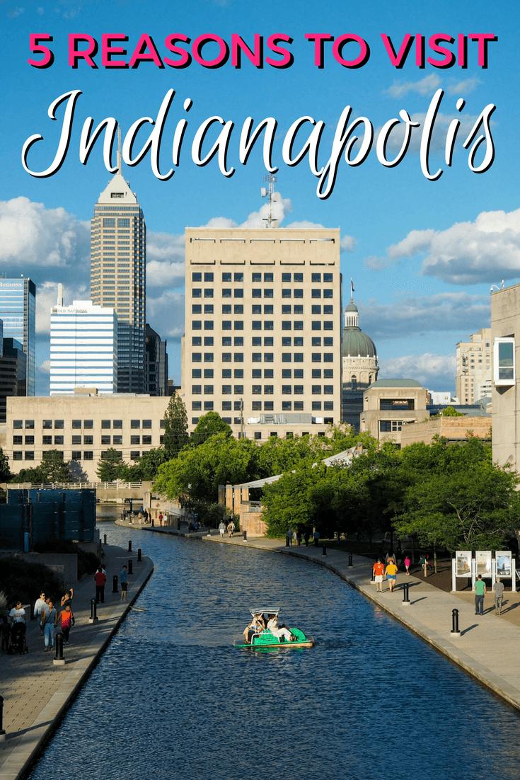 Reasons to visit Indianapolis, Indiana