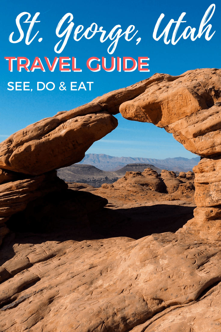 travel guide: things to see, do and eat in st. george, utah