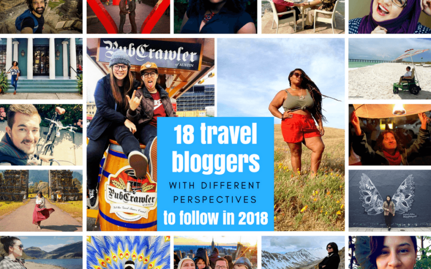 18 Travel Bloggers with Different Perspectives to Follow in 2018