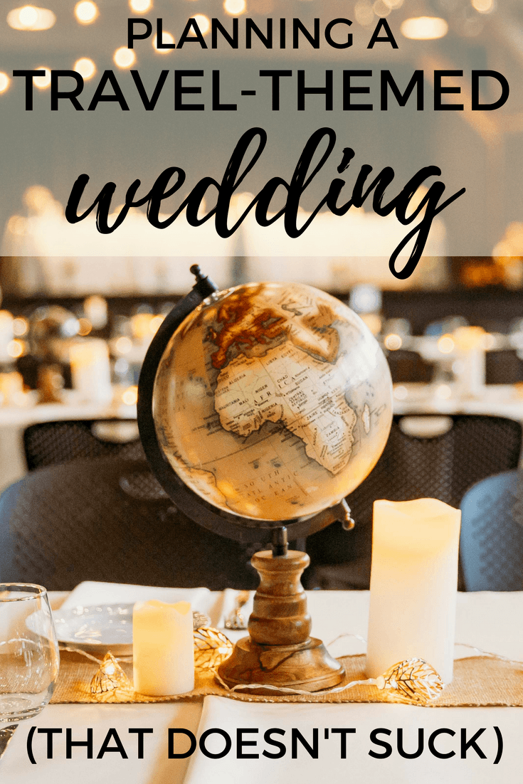 Planning a travel-themed wedding that doesn't suck