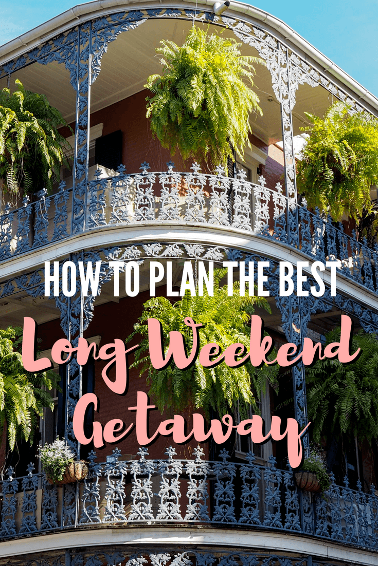 Tips for planning a long weekend trip