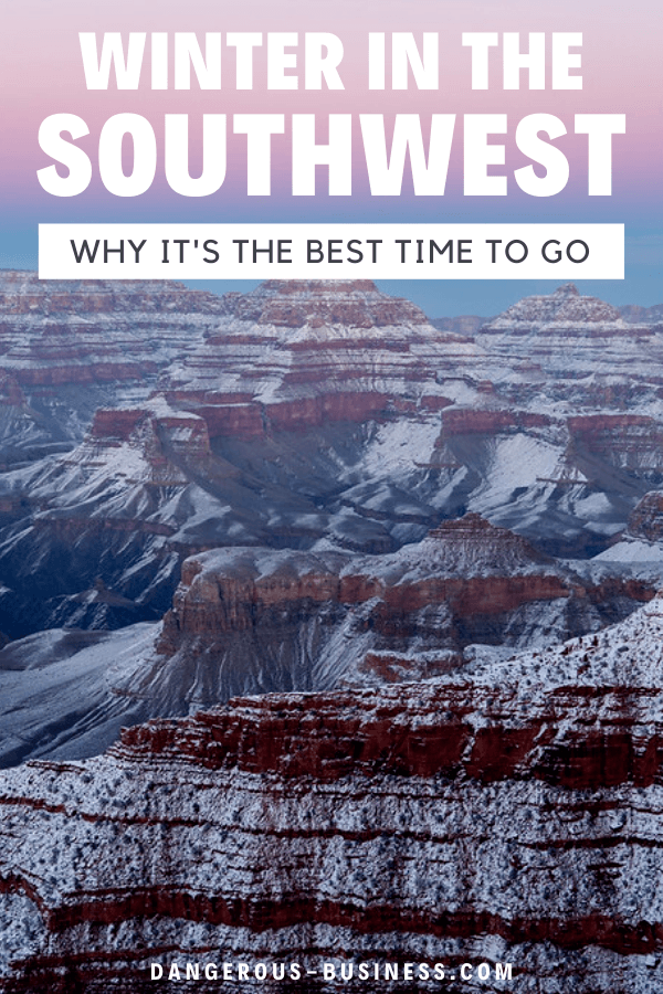 Why you should visit the Southwest in winter