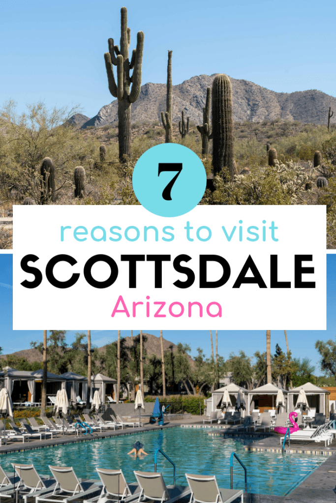 Reasons to visit Scottsdale, Arizona, from food to wine to art to the outdoors.