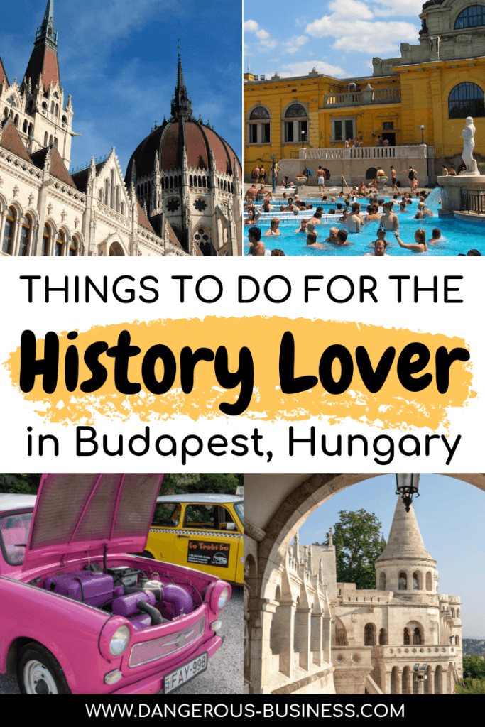 Things to do in Budapest, Hungary for the history lover