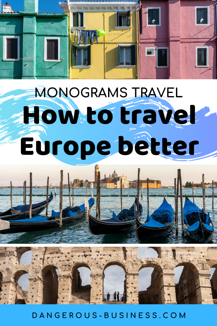 How to travel Europe better with Monograms Travel